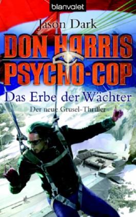 Don Harris, Psycho-Cop 04. Das Erbe der Wächter