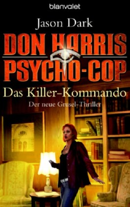 Don Harris, Psycho-Cop 05. Das Killer-Kommando