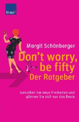 Don`t worry, be fifty - der Ratgeber
