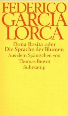Dona Rosita oder Die Sprache der Blumen