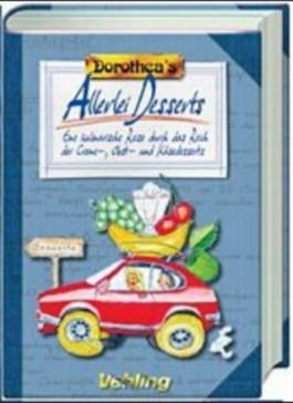 Dorothea's Allerlei Desserts