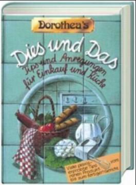 Dorothea's Dies und Das