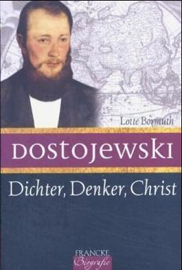 Dostojewski. Dichter, Denker, Christ