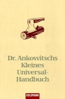 Dr. Ankowitschs Kleines Universal-Handbuch
