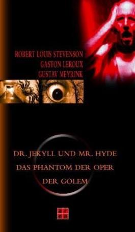 Dr. Jekyll und Mr. Hyde /Das Phantom der Oper /Der Golem