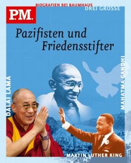 Drei grosse Pazifisten und Friedensstifter