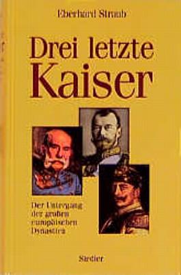 Drei letzte Kaiser