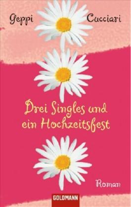 Drei Singles und ein Hochzeitsfest