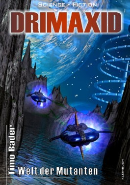 DRIMAXID Band 2 - Welt der Mutanten