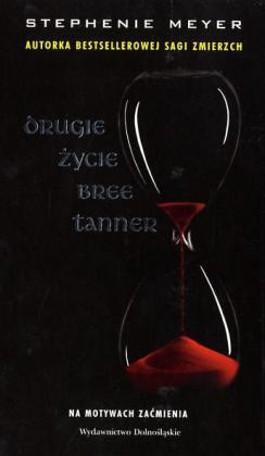 Drugie zycie Bree Tanner. Bis(s) zum ersten Sonnenstrahl, Das kurze zweite Leben der Bree Tanner, polnische Ausgabe