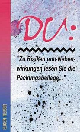 Du: Zu Risiken und Nebenwirkungen lesen Sie die Packungsbeilage . . .