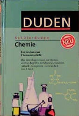 Duden. Schülerduden. Chemie. Ein Lexikon zum Chemieunterricht. Für die Sekundarstufe 1 und 2.