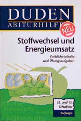 Duden Abiturhilfen, Stoffwechsel und Energieumsatz