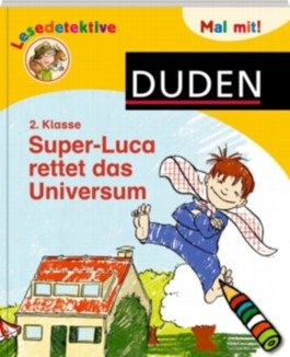 Duden Lesedetektive. Mal mit! Super-Luca rettet das Universum, 2. Klasse