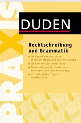 Duden Praxis - Rechtschreibung und Grammatik