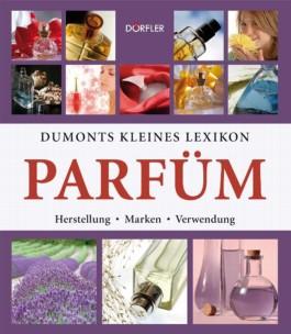 Dumonts kleines Lexikon Parfüm