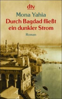 Durch Bagdad fließt ein dunkler Strom