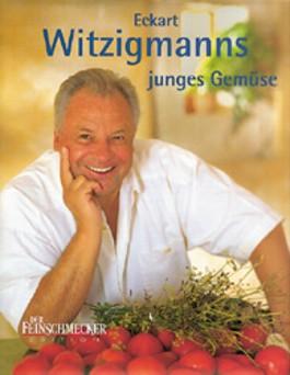 Eckart Witzigmanns junges Gemüse