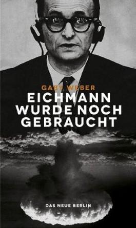 Eichmann wurde noch gebraucht