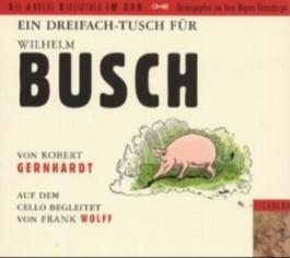 Ein dreifach Tusch für Wilhelm Busch