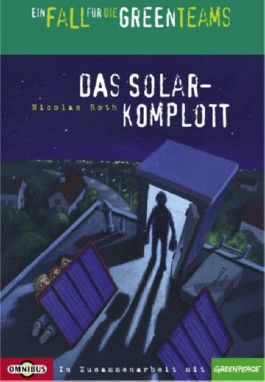 Ein Fall für die Greenteams - Das Solarkomplott