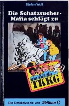 Ein Fall für TKKG, Bd.67, Die Schatzsucher-Mafia schlägt zu