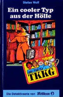 Ein Fall für TKKG, Bd.88, Ein cooler Typ aus der Hölle