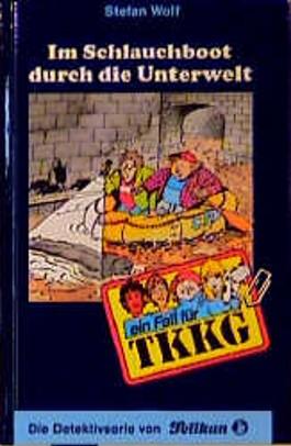 Ein Fall für TKKG, Bd.92, Im Schlauchboot durch die Unterwelt