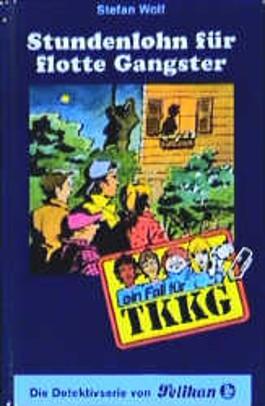Ein Fall für TKKG, Bd.95, Stundenlohn für flotte Gangster