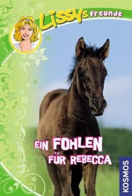 Lissys Freunde, 4, Ein Fohlen für Rebecca