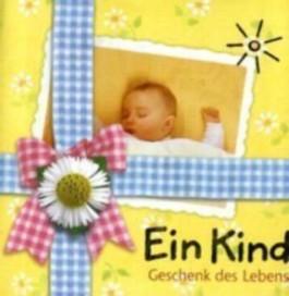 Ein Kind - Geschenk des Lebens