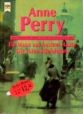 Ein Mann aus bestem Hause / Die roten Stiefeletten. Zwei Thomas- Pitt- Krimis aus der Viktorianischen Zeit.