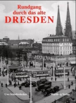 Ein Rundgang durch das alte Dresden