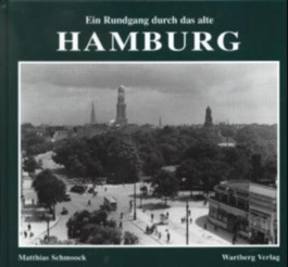 Ein Rundgang durch das alte Hamburg