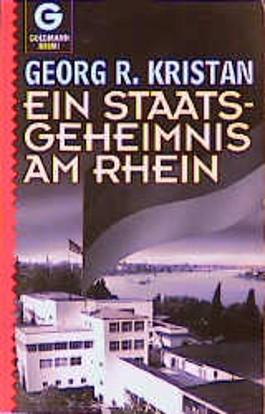 Ein Staatsgeheimnis am Rhein