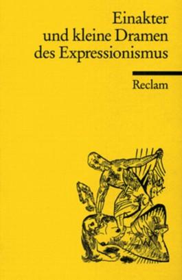 Einakter und kleine Dramen des Expressionismus