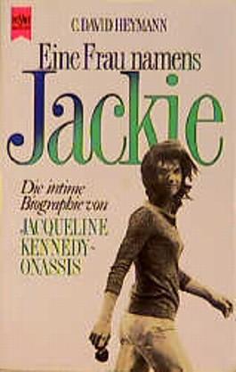 Eine Frau namens Jackie. Die intime Biographie von Jacqueline Kennedy- Onassis