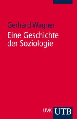 Eine Geschichte der Soziologie