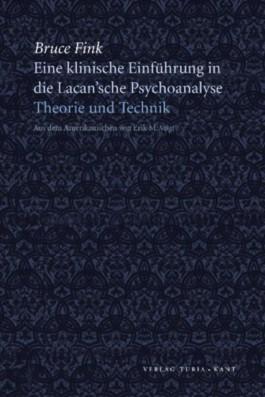 Eine klinische Einführung in die Lacansche Psychoanalyse