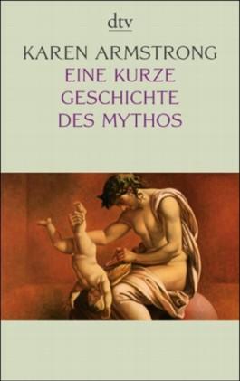 Eine kurze Geschichte des Mythos