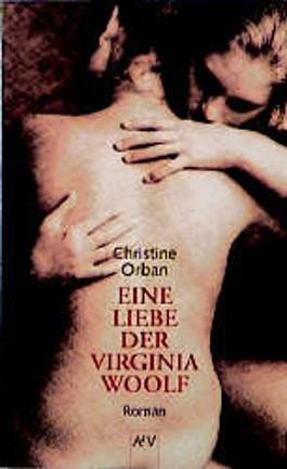 Eine Liebe der Virginia Woolf. Roman.