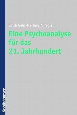Eine Psychoanalyse für das 21. Jahrhundert
