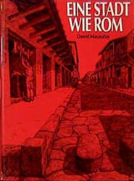 Eine Stadt wie Rom. Planen und Bauen in der römischen Zeit