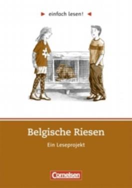 einfach lesen! - für Lesefortgeschrittene. Leseprojekte. / Niveau 2 - Belgische Riesen