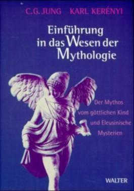 Einführung in das Wesen der Mythologie