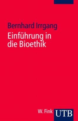 Einführung in die Bioethik