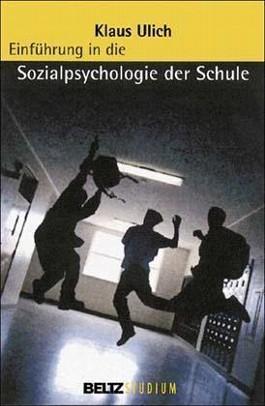 Einführung in die Sozialpsychologie der Schule
