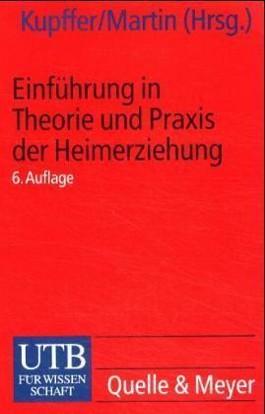 Einführung in Theorie und Praxis der Heimerziehung