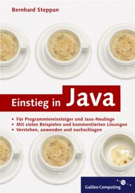 Einstieg in Java - Die Einführung für Programmierneulinge, mit CD.