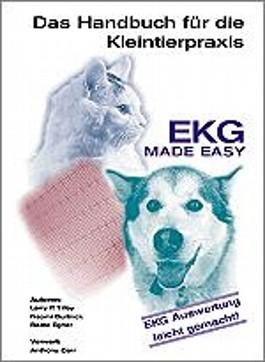 EKG made Easy. Das Handbuch für die Kleintierpraxis